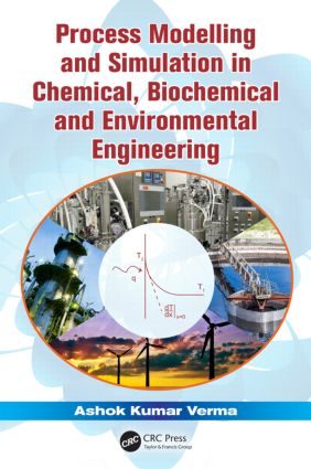 Process Modelling and Simulation in Chemical, Biochemical and Environmental Engineering book cover