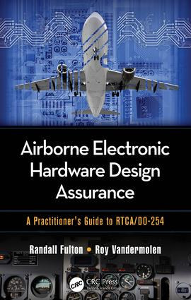 Airborne Electronic Hardware Design Assurance: A Practitioner's Guide to RTCA/DO-254, 1st Edition (Hardback) book cover