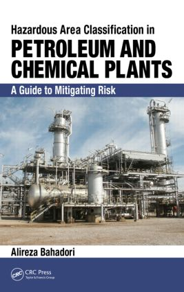 Hazardous Area Classification in Petroleum and Chemical Plants: A Guide to Mitigating Risk, 1st Edition (Hardback) book cover