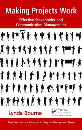 Making Projects Work: Effective Stakeholder and Communication Management book cover