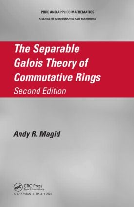 The Separable Galois Theory of Commutative Rings: 2nd Edition (Hardback) book cover