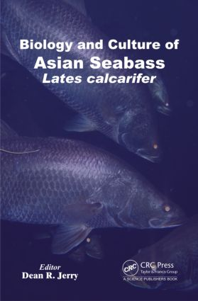 Biology and Culture of Asian Seabass Lates Calcarifer: 1st Edition (Hardback) book cover