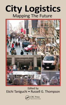 City Logistics: Mapping The Future, 1st Edition (Hardback) book cover
