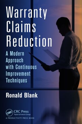 Warranty Claims Reduction: A Modern Approach with Continuous Improvement Techniques, 1st Edition (Hardback) book cover
