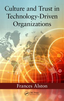 Culture and Trust in Technology-Driven Organizations: 1st Edition (Hardback) book cover