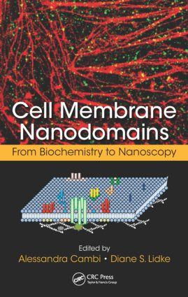 Cell Membrane Nanodomains: From Biochemistry to Nanoscopy, 1st Edition (Hardback) book cover