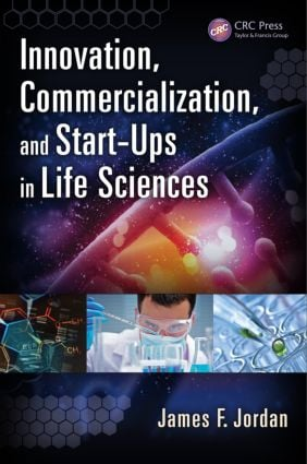 Innovation, Commercialization, and Start-Ups in Life Sciences: 1st Edition (Hardback) book cover