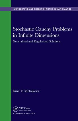 Stochastic Cauchy Problems in Infinite Dimensions: Generalized and Regularized Solutions book cover