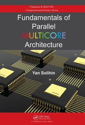 Fundamentals of Parallel Multicore Architecture: 1st Edition (Hardback) book cover