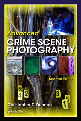 Advanced Crime Scene Photography: 2nd Edition (Hardback) book cover