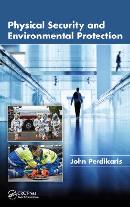 Physical Security and Environmental Protection: 1st Edition (Hardback) book cover