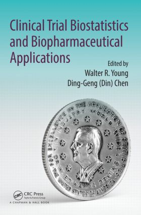 Clinical Trial Biostatistics and Biopharmaceutical Applications: 1st Edition (Hardback) book cover
