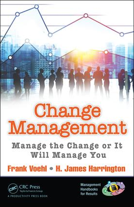 Change Management: Manage the Change or It Will Manage You, 1st Edition (Paperback) book cover