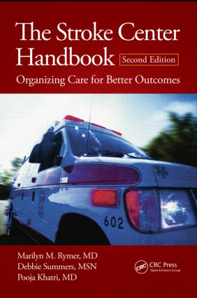 The Stroke Center Handbook: Organizing Care for Better Outcomes, Second Edition, 2nd Edition (Paperback) book cover