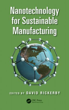 Nanotechnology for Sustainable Manufacturing: 1st Edition (Hardback) book cover