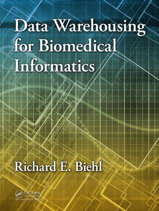 Data Warehousing for Biomedical Informatics: 1st Edition (Hardback) book cover