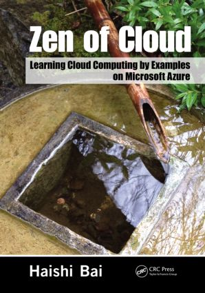 Zen of Cloud: Learning Cloud Computing by Examples on Microsoft Azure, 1st Edition (Paperback) book cover