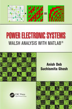 Power Electronic Systems: Walsh Analysis with MATLAB®, 1st Edition (Hardback) book cover