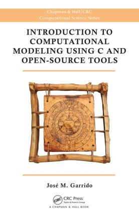Introduction to Computational Modeling Using C and Open-Source Tools book cover