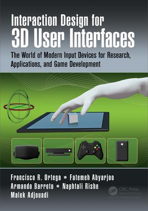 Interaction Design for 3D User Interfaces: The World of Modern Input Devices for Research, Applications, and Game Development (Hardback) book cover
