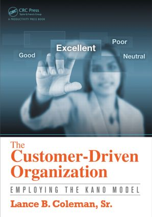 The Customer-Driven Organization: Employing the Kano Model, 1st Edition (Paperback) book cover