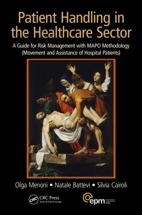 Patient Handling in the Healthcare Sector: A Guide for Risk Management with MAPO Methodology (Movement and Assistance of Hospital Patients), 1st Edition (Paperback) book cover