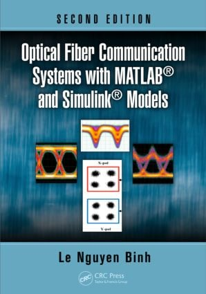 Optical Fiber Communication Systems with MATLAB® and Simulink® Models: 2nd Edition (Hardback) book cover