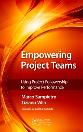 Empowering Project Teams: Using Project Followership to Improve Performance, 1st Edition (Hardback) book cover