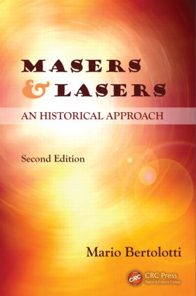 Masers and Lasers: An Historical Approach, 2nd Edition (Hardback) book cover
