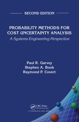 Probability Methods for Cost Uncertainty Analysis: A Systems Engineering Perspective, Second Edition, 2nd Edition (Hardback) book cover