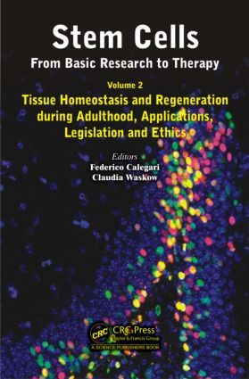 Stem Cells: From Basic Research to Therapy, Volume Two: Tissue Homeostasis and Regeneration during Adulthood, Applications, Legislation and Ethics, 1st Edition (Hardback) book cover