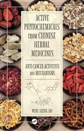 Active Phytochemicals from Chinese Herbal Medicines: Anti-Cancer Activities and Mechanisms book cover