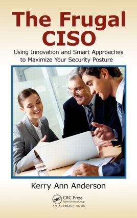 The Frugal CISO: Using Innovation and Smart Approaches to Maximize Your Security Posture, 1st Edition (Paperback) book cover