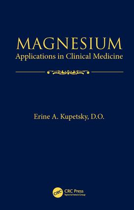 Magnesium: Applications in Clinical Medicine, 1st Edition (Hardback) book cover