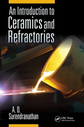 An Introduction to Ceramics and Refractories: 1st Edition (Hardback) book cover