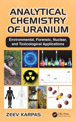 Analytical Chemistry of Uranium: Environmental, Forensic, Nuclear, and Toxicological Applications, 1st Edition (Hardback) book cover