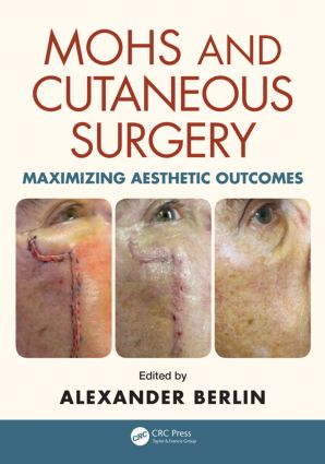 Mohs and Cutaneous Surgery: Maximizing Aesthetic Outcomes, 1st Edition (Hardback) book cover