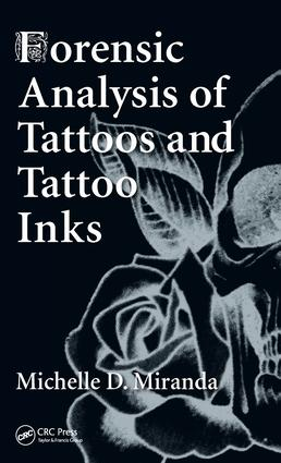 Forensic Analysis of Tattoos and Tattoo Inks: 1st Edition (Hardback) book cover