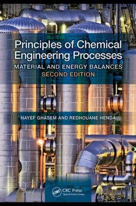Principles of Chemical Engineering Processes: Material and Energy Balances, Second Edition, 2nd Edition (Hardback) book cover