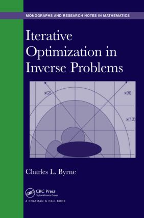 Iterative Optimization in Inverse Problems: 1st Edition (Hardback) book cover