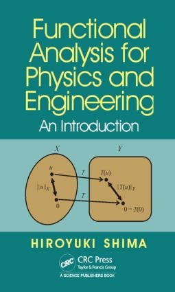 Functional Analysis for Physics and Engineering: An Introduction, 1st Edition (Hardback) book cover