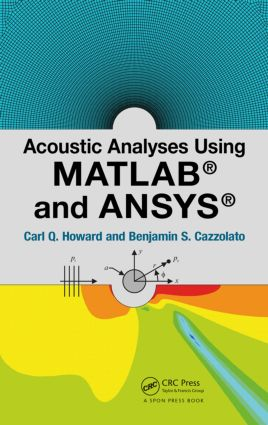 Acoustic Analyses Using Matlab® and Ansys® book cover