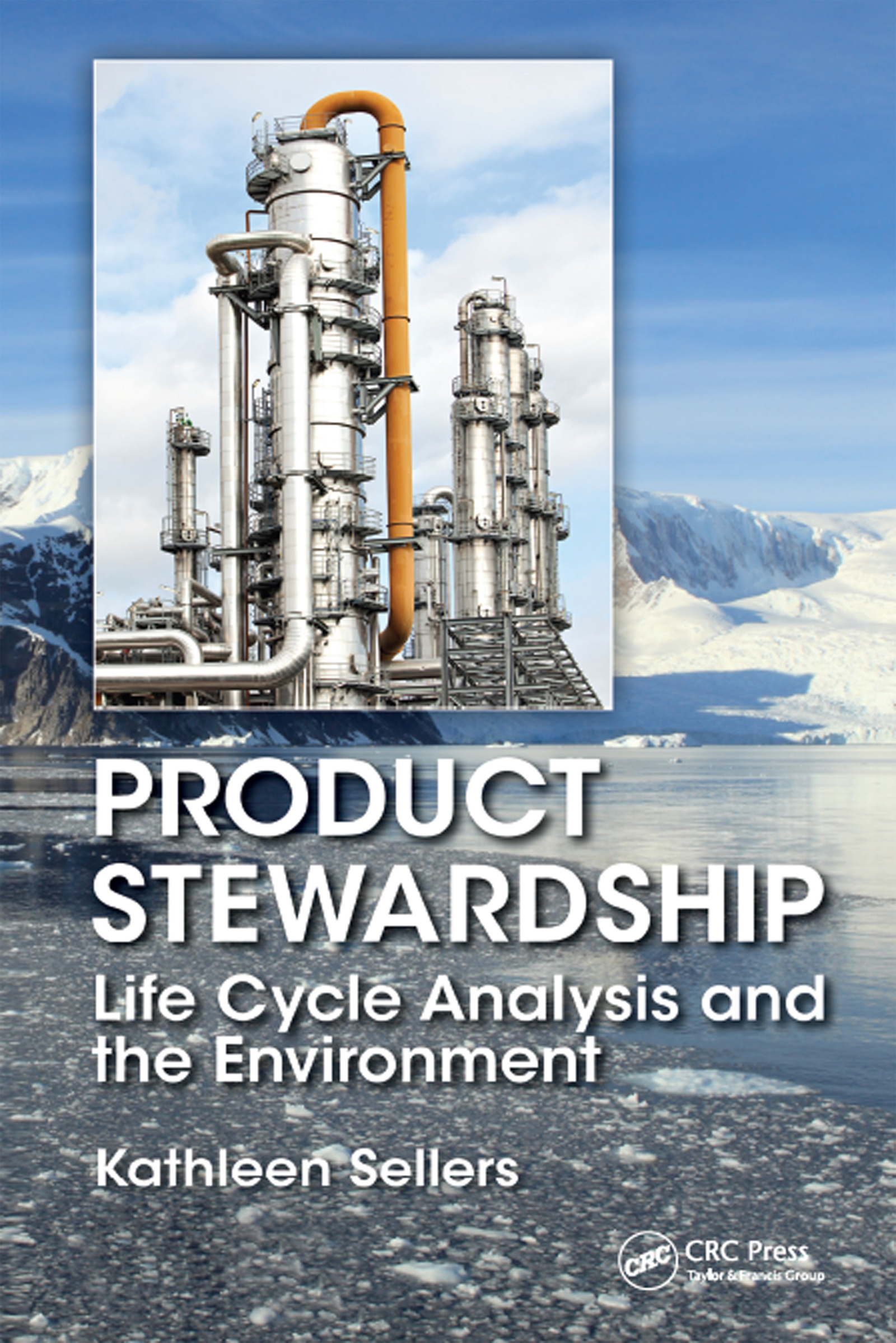 Product Stewardship: Life Cycle Analysis and the Environment, 1st Edition (Hardback) book cover