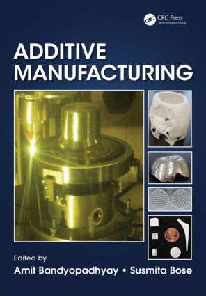 Additive Manufacturing: 1st Edition (Hardback) book cover