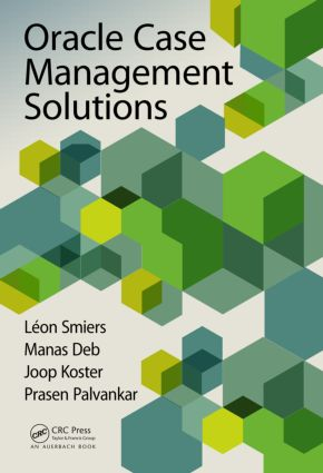 Oracle Case Management Solutions: 1st Edition (Hardback) book cover