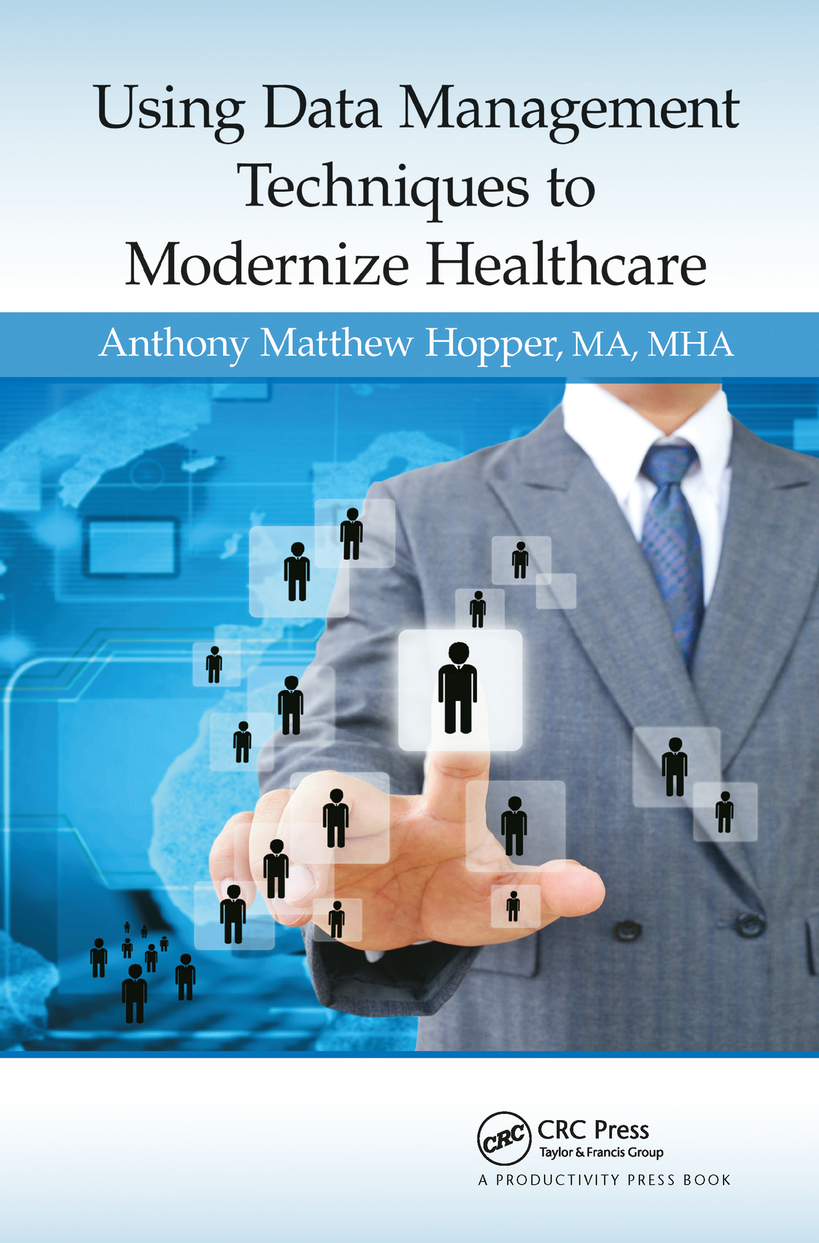 Using Data Management Techniques to Modernize Healthcare: 1st Edition (Hardback) book cover
