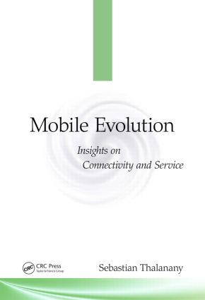 Mobile Evolution: Insights on Connectivity and Service, 1st Edition (Hardback) book cover