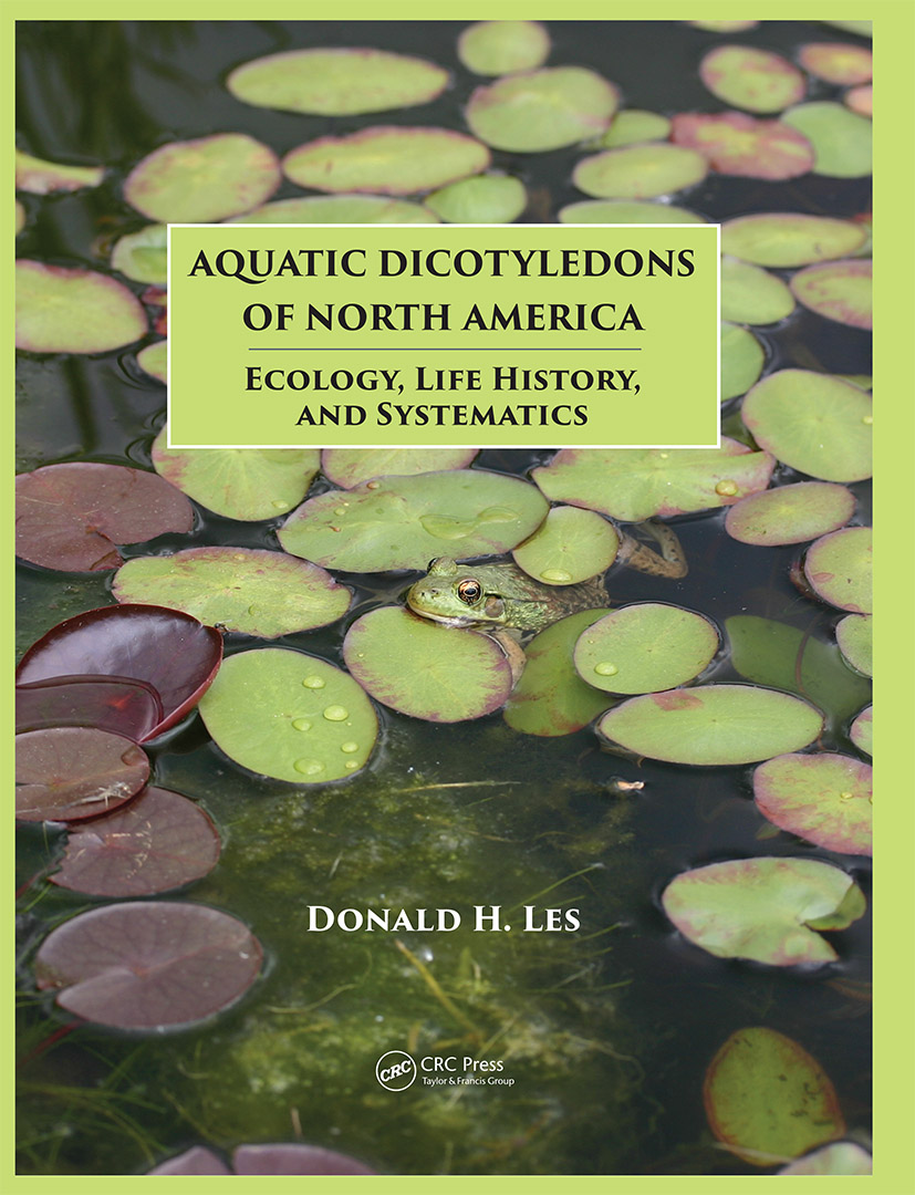 Aquatic Dicotyledons of North America: Ecology, Life History, and Systematics, 1st Edition (Hardback) book cover
