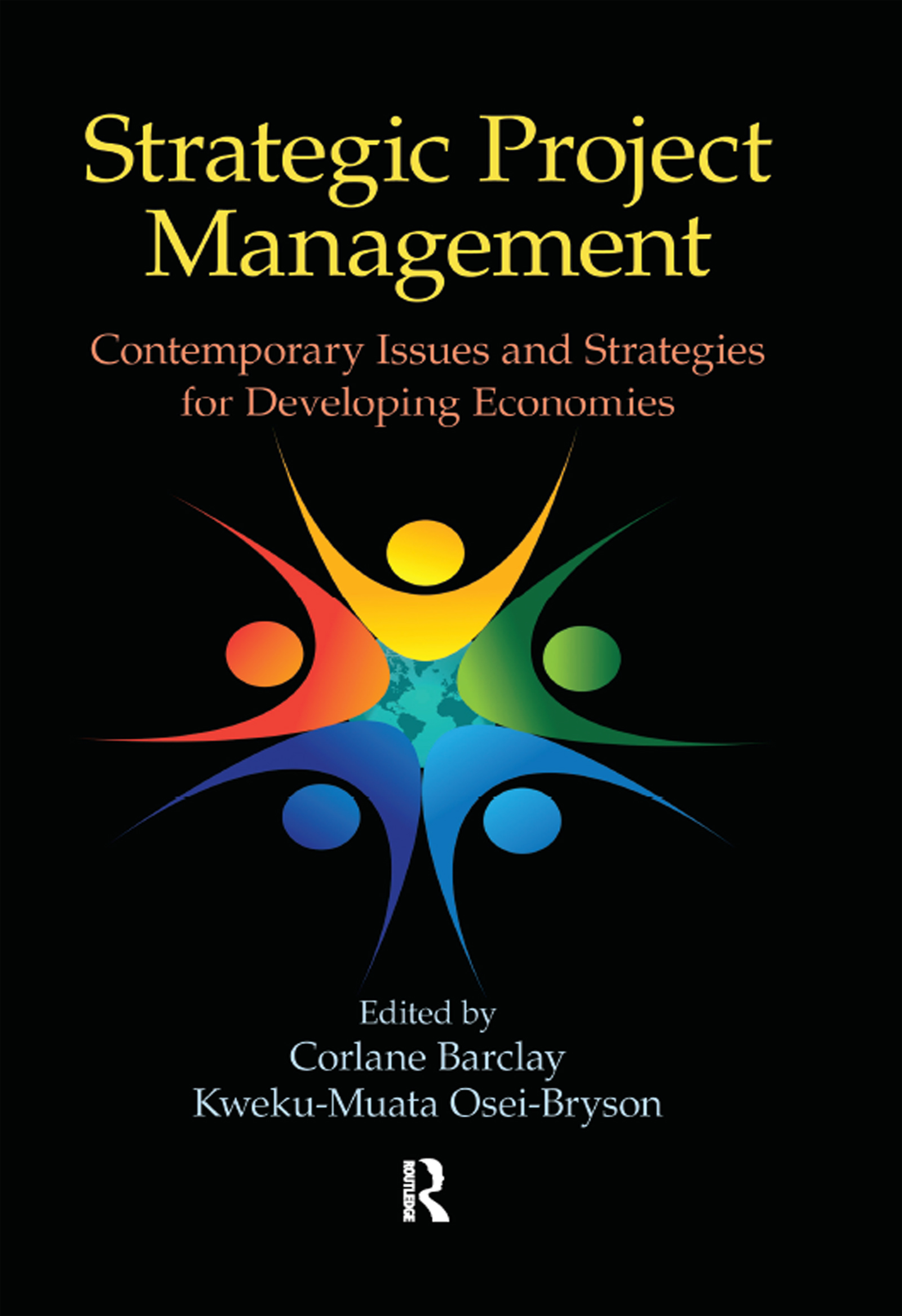 Strategic Project Management: Contemporary Issues and Strategies for Developing Economies, 1st Edition (Hardback) book cover