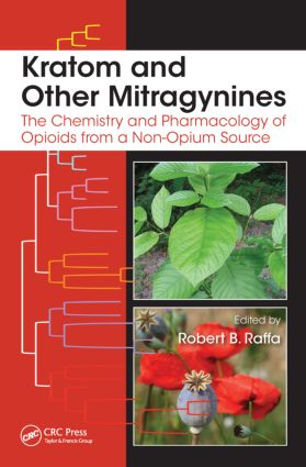 Kratom and Other Mitragynines: The Chemistry and Pharmacology of Opioids from a Non-Opium Source, 1st Edition (Hardback) book cover